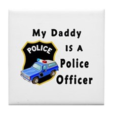 My Daddy Is A Police Officer Tile Coaster