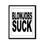 Blowjobs Suck Framed Panel Print