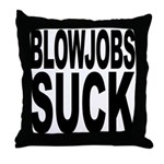 Blowjobs Suck Throw Pillow