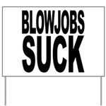 Blowjobs Suck Yard Sign
