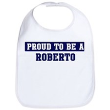 Proud to be Roberto Bib