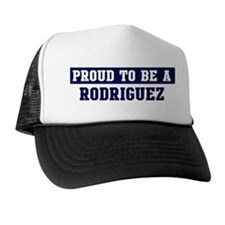 Proud to be Rodriguez Trucker Hat