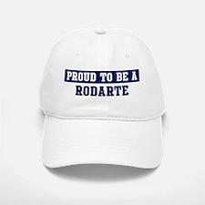 Proud to be Rodarte Baseball Baseball Cap