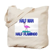 Half Man Half Flamingo Tote Bag