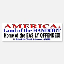 Land of the Handout, Home of the Easily Offended