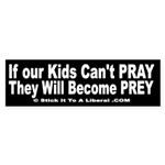 If Our Kids Can't PRAY,They Will Become PREY!