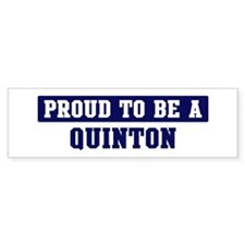 Proud to be Quinton Bumper Bumper Sticker