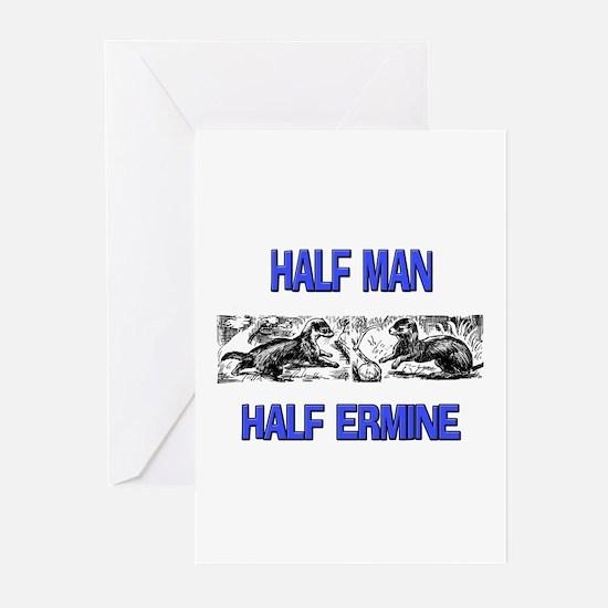 Half Man Half Ermine Greeting Cards (Pk of 10)