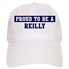 Proud to be Reilly Baseball Cap