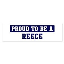 Proud to be Reece Bumper Bumper Sticker