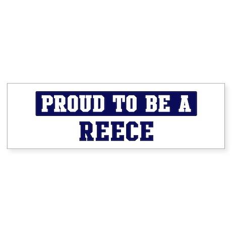 Proud to be Reece Bumper Sticker