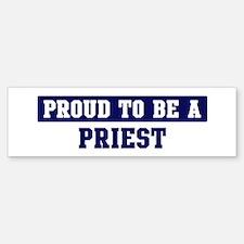 Proud to be Priest Bumper Bumper Bumper Sticker
