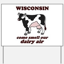 Wisconsin Smell Dairy Air Yard Sign