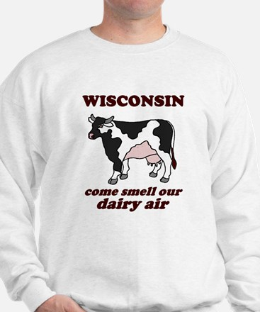 Wisconsin Smell Dairy Air Sweatshirt