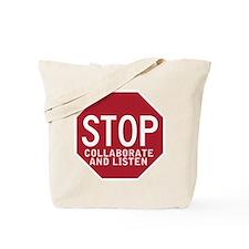 Stop Collaborate Listen Tote Bag