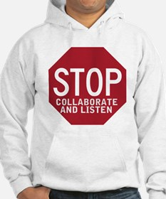 Stop Collaborate Listen Hoodie