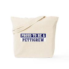 Proud to be Pettigrew Tote Bag