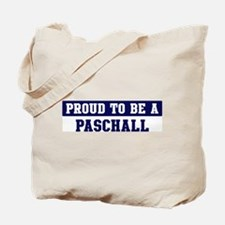 Proud to be Paschall Tote Bag