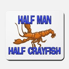 Half Man Half Crayfish Mousepad