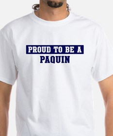 Proud to be Paquin Shirt