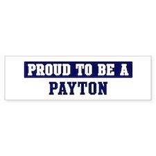 Proud to be Payton Bumper Bumper Sticker