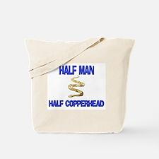 Half Man Half Copperhead Tote Bag