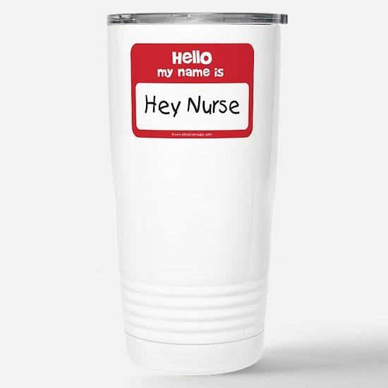 Hey Nurse Stainless Steel Travel Mug
