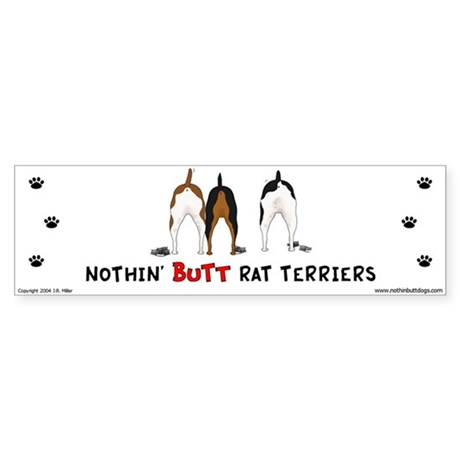 Nothin' Butt Rat Terriers Bumper Sticker
