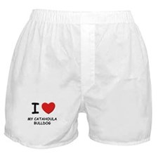 I love MY CATAHOULA BULLDOG Boxer Shorts