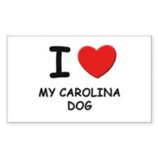 I love MY CAROLINA DOG Rectangle Decal