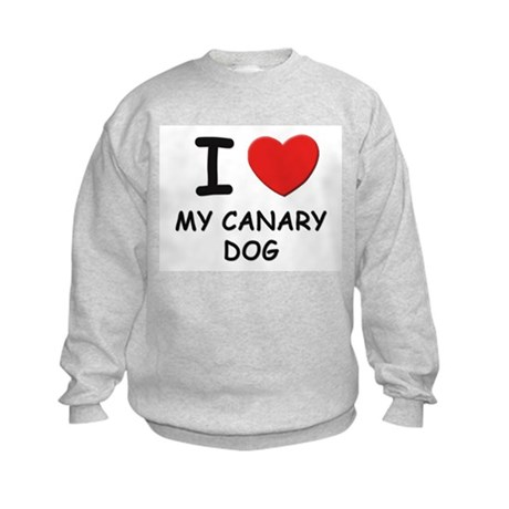 I love MY CANARY DOG Kids Sweatshirt