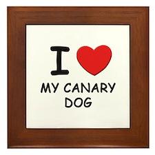 I love MY CANARY DOG Framed Tile