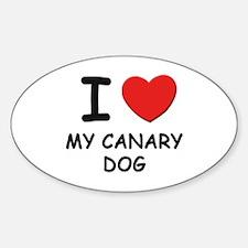 I love MY CANARY DOG Oval Decal