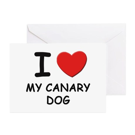 I love MY CANARY DOG Greeting Cards (Pk of 10)