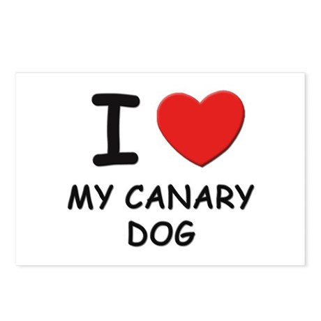 I love MY CANARY DOG Postcards (Package of 8)