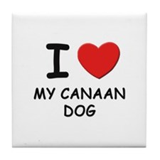 I love MY CANAAN DOG Tile Coaster