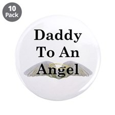 "Daddy To An Angel 3.5"" Button (10 pack)"