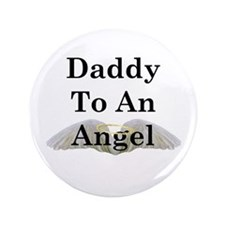 "Daddy To An Angel 3.5"" Button"