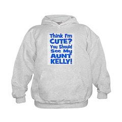 Think I'm Cute? Aunt Kelly Hoodie
