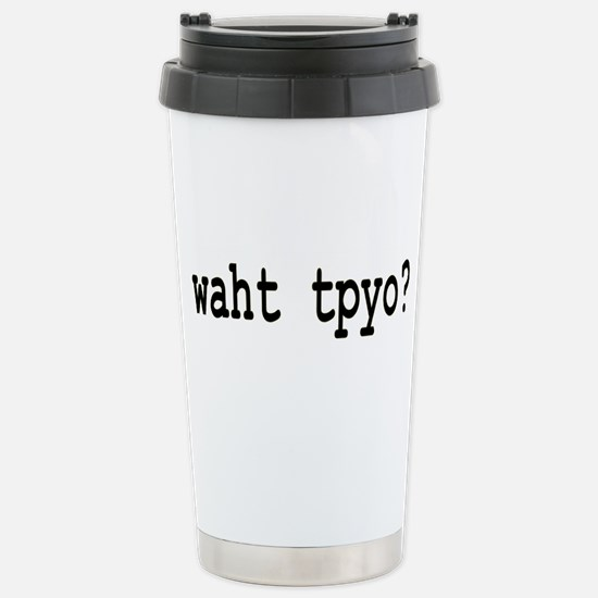What typo? for editors Stainless Steel Travel Mug