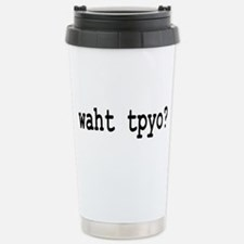 What typo? for editors Travel Mug