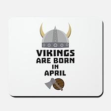 Vikings are born in April Cxs00 Mousepad