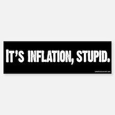 It's Inflation, Stupid Bumper Bumper Bumper Sticker