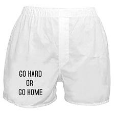 GO HARD OR GO HOME Boxer Shorts