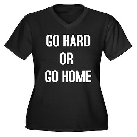 GO HARD OR GO HOME Women's Plus Size V-Neck Dark T