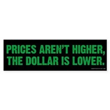 Prices & Dollar Bumper Bumper Bumper Sticker