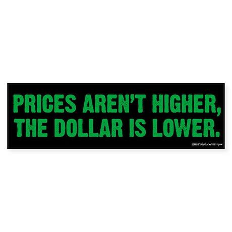 Prices & Dollar Bumper Sticker