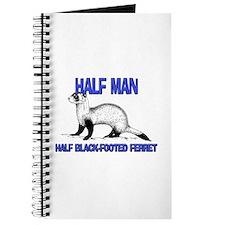 Half Man Half Black-Footed Ferret Journal