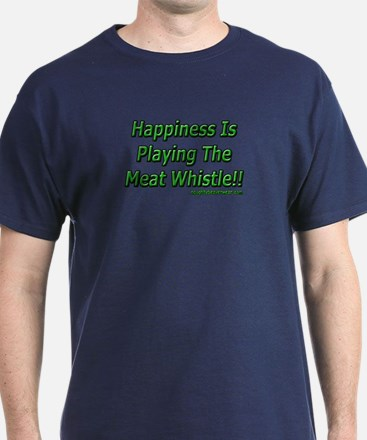Happiness Is Playing The Meat Whistle T-Shirt