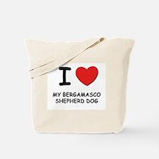 I love MY BERGAMASCO SHEPHERD DOG Tote Bag